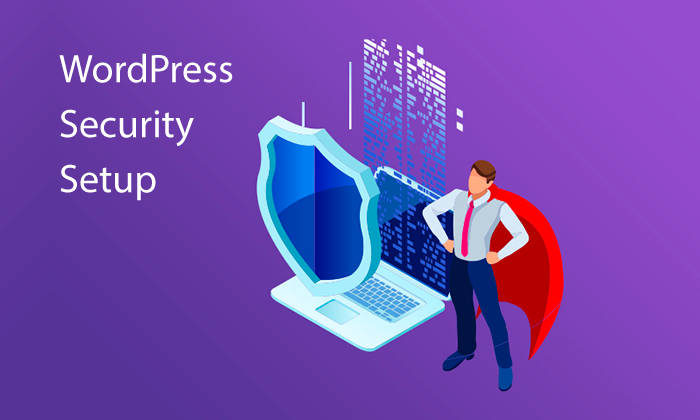 WordPress Security Setup - Although WordPress has an acceptable level of security out of the box, there's always room for improvement, especially if you're using custom themes and plugins.